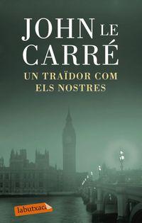 Un traidor com els nostres - John Le Carre