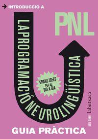GUIES PRACTIQUES - INTRODUCCIO A PROGRAMACIO NEUROLINGUISTICA (PNL)