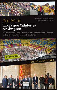 El dia que catalunya va dir prou - Pere Marti Colom