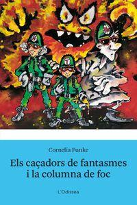 Els caçadors de fantasmes i la columna de foc - Cornelia Funke