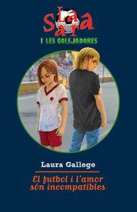 El futbol i l'amor son incompatibles - Laura  Gallego  /  Alicia   Guillen (il. )