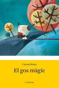 El gos magic - Carme Riera