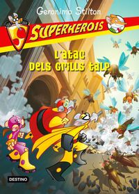 L'atac Dels Grills Talp - Superherois - Geronimo Stilton