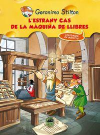 Estrany Cas De La Maquina De Llibres - Geronimo Stilton
