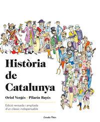 Historia De Catalunya - Pilarin  Bayes  /  Oriol  Verges