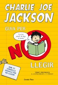 Charlie Joe Jackson - Guia Per No Llegir - Tommy Greenwald