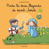 Pinta La Teva Llegenda De Sant Jordi - Silvia  Ortega  /  Gina  Samba