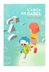 L'arca De Babel - Marius  Serra Roig