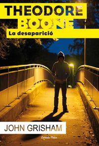 Theodore Boone - La Desaparicio - John  Grisham