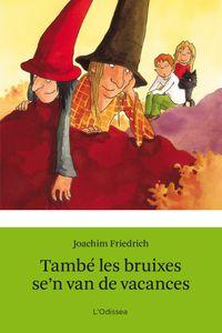 Tambe Les Bruixes Se'n Van De Vacances - Joachim  Friedrich