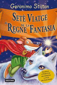 Sete Viatge Al Regne De La Fantasia - Llibre D'olors - Geronimo  Stilton
