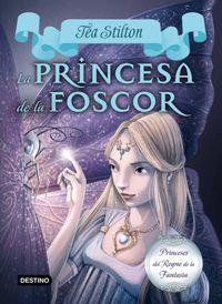 La princesa de la foscor - Tea Stilton