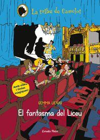 El  fantama del liceu  -  La Tribu De Camelot - Gemma  Lienas