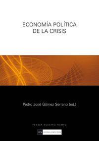 Economia Politica De La Crisis - Pedro Jose Gomez Serrano