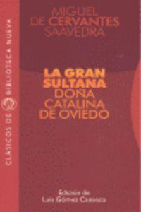 La gran sultana doña catalina de oviedo - Miguel Cervantes Saavedra