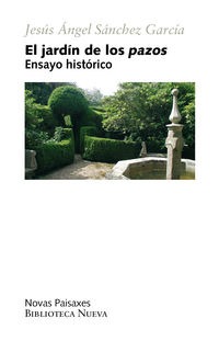 JARDIN DE LOS PAZOS, EL - ENSAYO HISTORICO