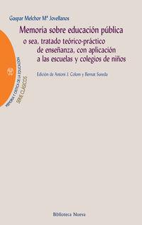 Memoria Sobre Educacion Publica - Gaspar Melchor  Jovellanos  /  Antoni, J.   Colom (ed. )  /  Bernat   Sureda (ed. )