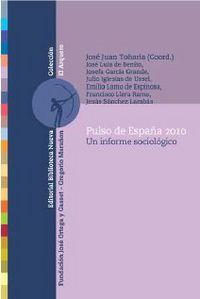 Pulso De España 2010 - Un Informe Sociologico - Jose Juan  Toharia  /  [ET AL. ]