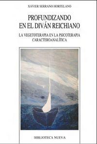 Profundizando En El Divan Reichiano - Xavier Serrano Hortelano