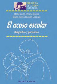 Acoso Escolar, El - Diagnostico Y Prevencion - Maria Luisa Rodicio-Garcia / Maria J. Iglesias-Cortazas