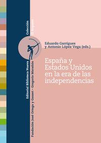 ESPAÑA Y LOS ESTADOS UNIDOS EN LA ERA DE LAS INDEPENDENCIAS