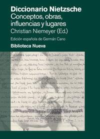 Dicc. Nietzsche - Conceptos, Obras, Influencias Y Lugares - Christian  Niemeyer (ed. )  /  German   Cano (ed. )