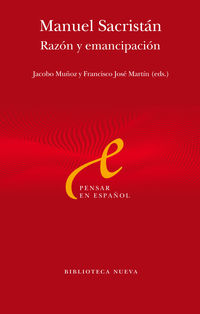 Manuel Sacristan - Razon Y Emancipacion - Jacobo Muñoz Veiga / Francisco Jose Martin Cabrero