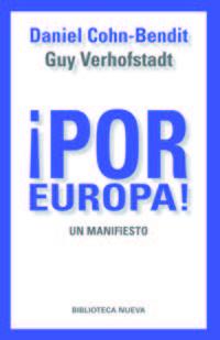 ¡por Europa! - Un Manifiesto - Daniel  Cohn-bendit  /  Guy  Verholfstadt