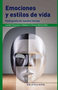 Emociones Y Estilos De Vida - Radiografia De Nuestro Tiempo - Lourdes  Flamarique (ed. )  /  M.   Oliveira-martins (ed. )