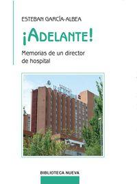 ¡adelante! - Memorias De Un Director De Hospital - Esteban Garcia Albea