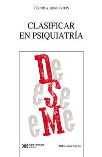 Clasificar En Psiquiatria - Nestor A. Braunstein