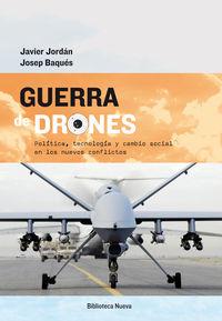 Guerra De Drones - Politica, Tecnologia Y Cambio Social En Los Nuevos Conflictos - Javier Jordan / Josep Baques