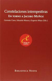 Constelaciones Intempestivas - En Torno A Jacobo Muñoz - German Cano Cuenca