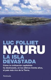 Nauru - La Isla Devastada - Luc Folliet