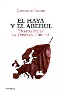 El  haya el abedul  -  Ensayo Sobre La Tristeza Europea - Camille De Toledo