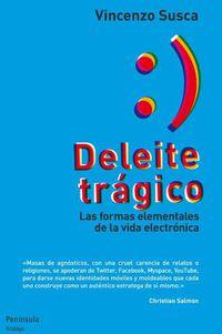 DELEITE TRAGICO - LAS FORMAS ELEMENTALES DE LA VIDA ELECTRONICA