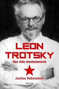 Leon Trotsky - Una Vida Revolucionaria - Joshua Rubenstein