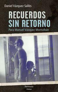 Recuerdos Sin Retorno - Para Manuel Vazquez Montalban - Daniel Vazquez Salles