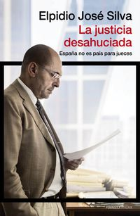 La justicia desahuciada - Elpidio Jose Silva