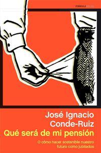 ¿que Sera De Mi Pension? - Jose Ignacio Conde-ruiz