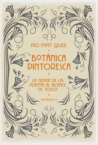 Botanica Pintoresca - La Ciencia De Las Plantas Al Alcance De Todos - Pio Font Quer