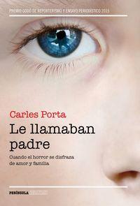 Le Llamaban Padre - Cuando El Horror Se Disfraza De Horror Y Familia - Carles Porta