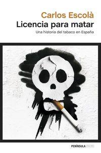 LICENCIA PARA MATAR - UNA HISTORIA DEL TABACO EN ESPAÑA