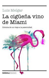 La cigueña vino de miami - Luis Melgar