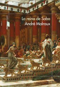 La reina de saba - Andre Malraux