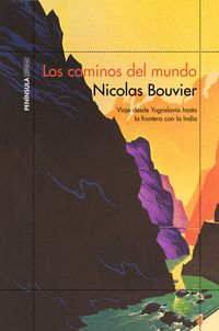 Los caminos del mundo - Nicolas Bouvier