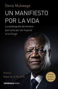 Un manifiesto por la vida - Denis Mukwege / Berthil Åkerlund