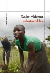 indestructibles - Xavier Aldekoa