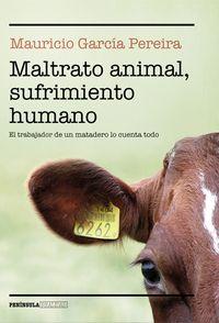 Maltrato Animal, Sufrimiento Humano - Mauricio Garcia Pereira