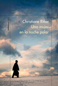 Una mujer en la noche polar - Christiane Ritter